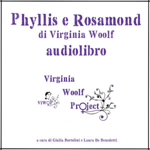 Phyllis e Rosamond - Audiolibro - Virginia Woolf Project