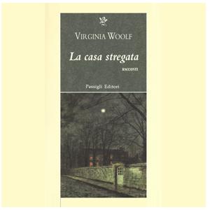 Una casa stregata - Podcast audio - Virgina Woolf - Virginia Woolf Project